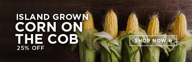 Island Grown Corn on the Cob 25% Off
