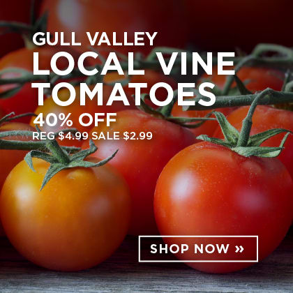 Gull Valley Local Vine Tomatoes 40% Off
