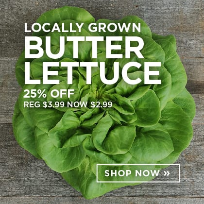 Locally Grown Butter Lettuce 25% Off