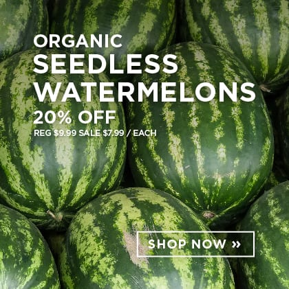 Organic Seedless Watermelons 20% Off