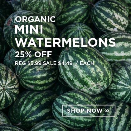 Organic Mini Watermelons 25% Off
