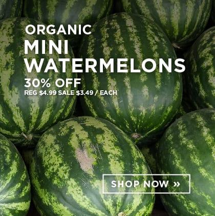Organic Mini Watermelons 30% Off