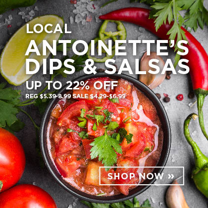 Local Antoinette's - Dips & Salsas up to 22% Off