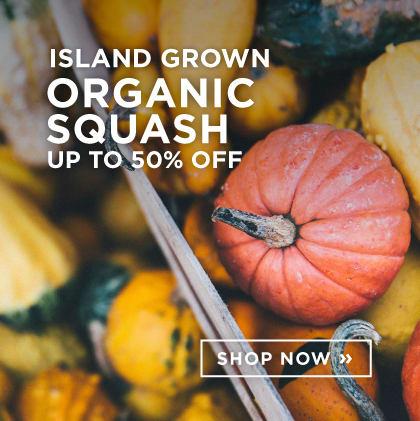 Island Grown - Organic Squash 50% Off