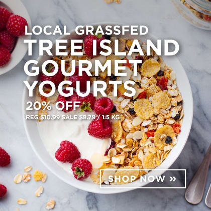 Local Grassfed Tree Island Gourmet Yogurts 20% Off