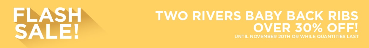 Two Rivers Baby Back Ribs Over 30% Off