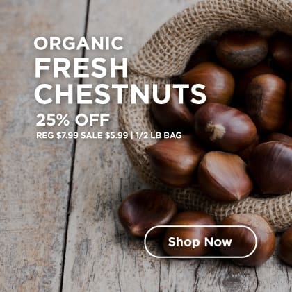 Organic Fresh Chestnuts 25% Off