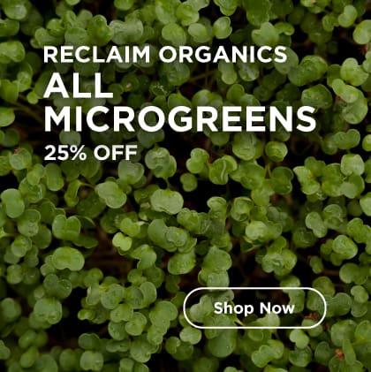 Reclaim Organics All Microgreens 25% Off