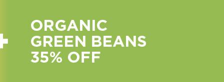 Organic Green Beans 35% Off