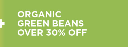 Organic Green Beans Over 30% Off