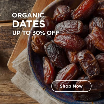 Organic Dates Up to 30% Off