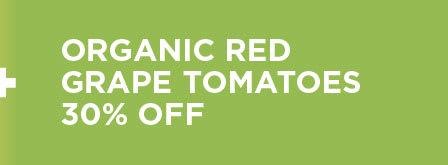 Organic Red Grape Tomatoes 35% Off