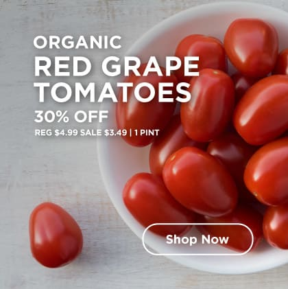 Organic Red Grape Tomatoes Over 30% Off