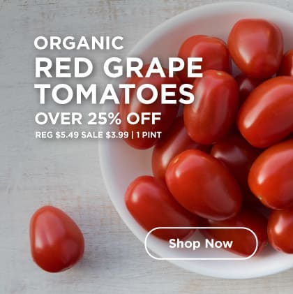 Organic Red Grape Tomatoes Over 25% Off