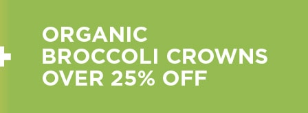 Organic Broccoli Crowns Over 25% Off