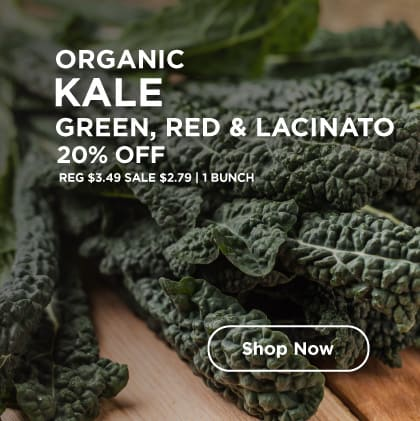 Organic Kales Green, Red & Lacinato 20% Off