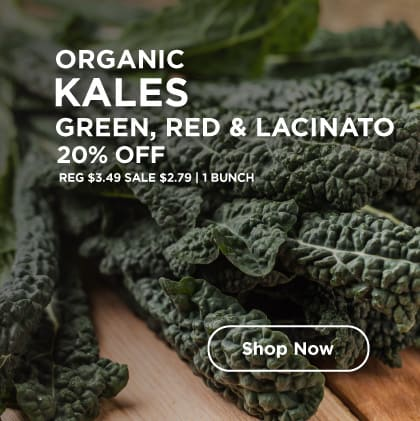 Organic Kales Green, Red & Lacinato 20% Off