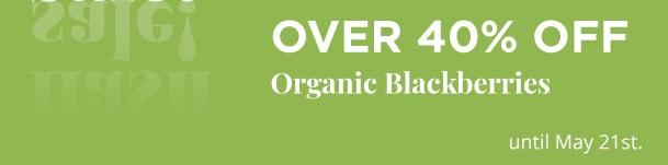 Organic Blackberries Over 40% Off