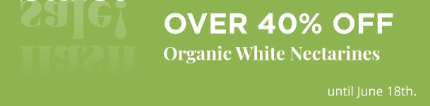 Over 40% Off Organic White Nectarines