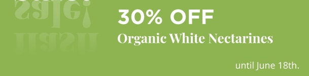 30% Off Organic White Nectarines
