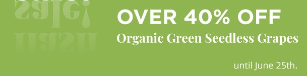 Over 40% Off Organic Green Seedless Grapes