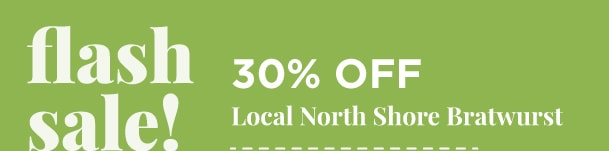30% Off Local North Shore Bratwurst