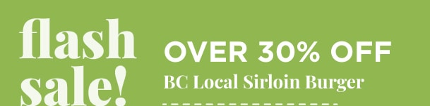 Over 30% Off BC Local Sirloin Burger