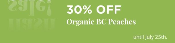 30% Off Organic BC Peaches