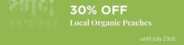 30% Off Local Organic Peaches