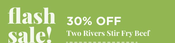 Two Rivers Stir fry Beef - 30% Off