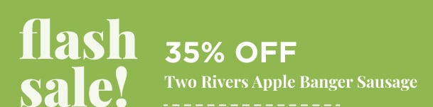 Two Rivers Apple Banger Sausage - 35% Off