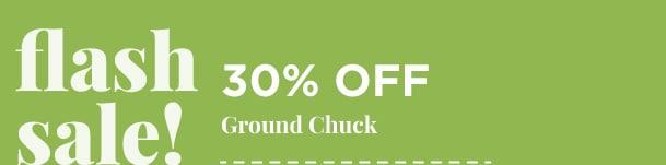 Ground Chuck - 30% Off