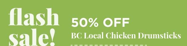 50% Off - BC Local Chicken Drumsticks