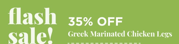 Greek Marinated Chicken Legs - 35% Off