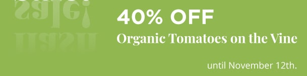 Organic Tomatoes on the Vine - 40% Off
