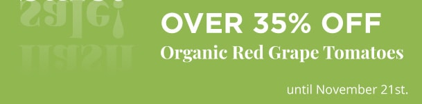 Organic Red Grape Tomatoes - Over 35% Off