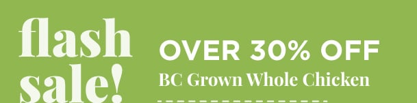 BC Grown Whole Chicken - Over 30% Off