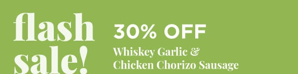 Whiskey Garlic & Chicken Chorizo Sausage - 30% Off