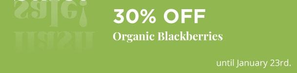 Organic Blackberries - 30% Off
