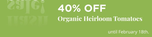 Organic Heirloom Tomatoes - 40% Off