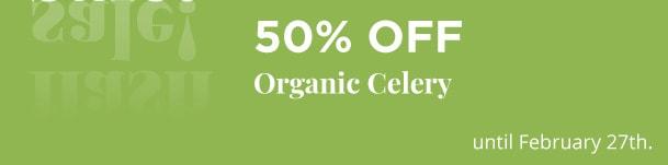 Organic Celery - 50% Off