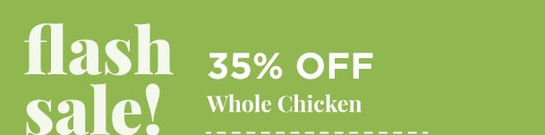 Whole Chicken - 35% Off