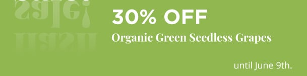 Organic Green Seedless Grapes - 30% Off