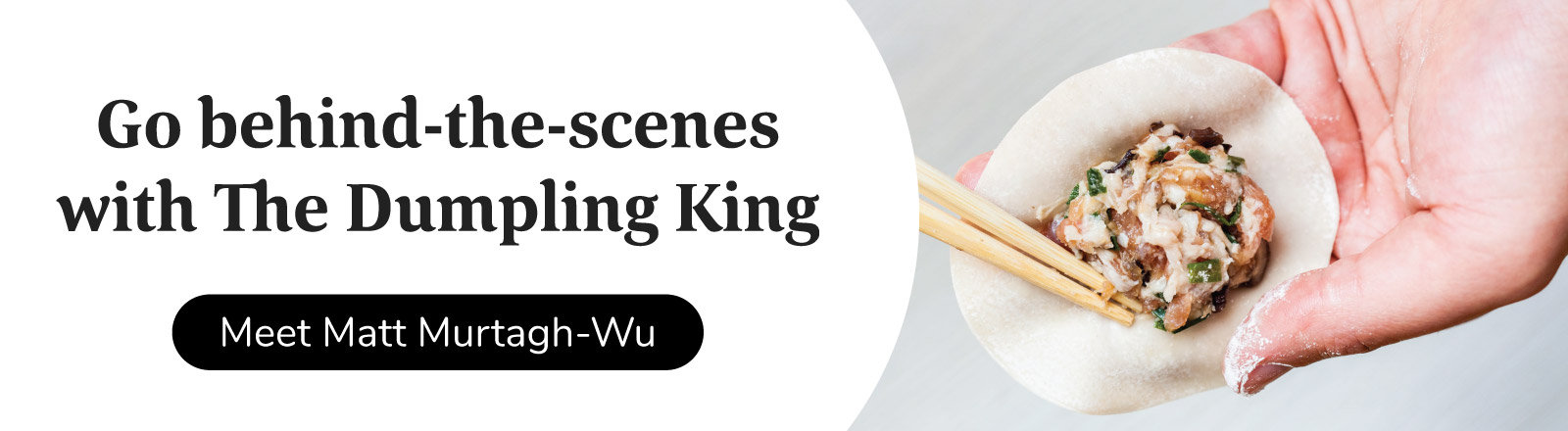 Go behind-the-scenes with The Dumpling King