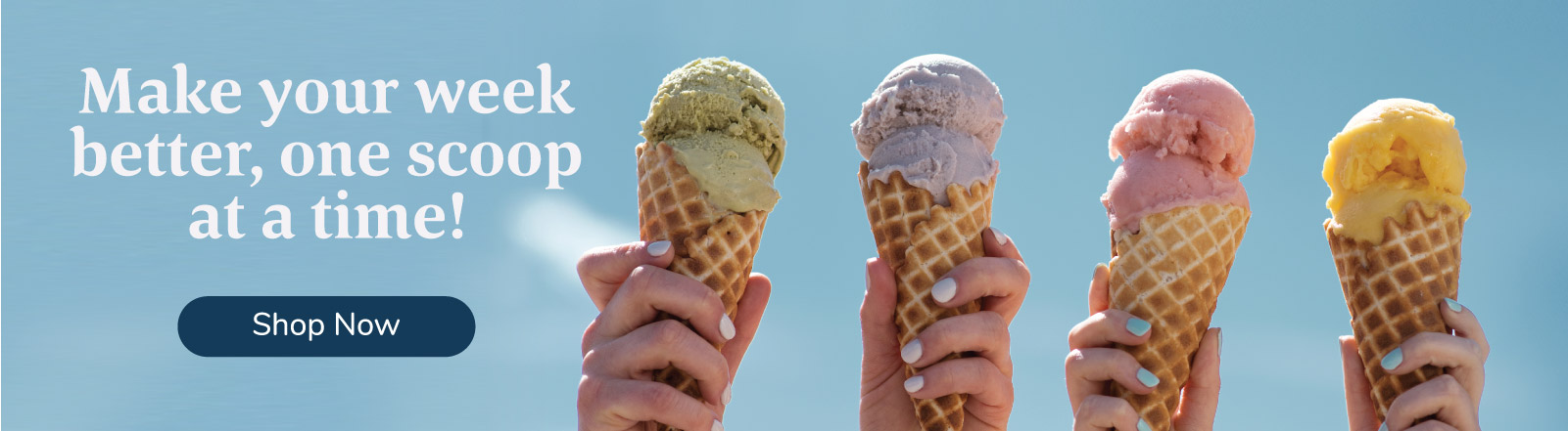 Make you week better, one scoop at a time