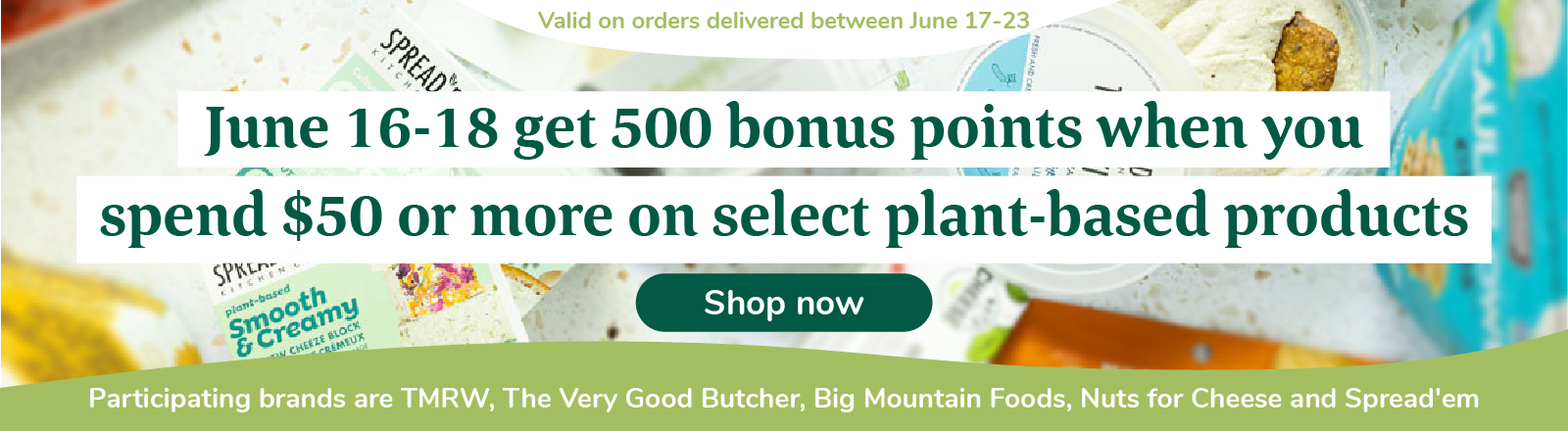 Get points when you spend $50 on select plant-based products
